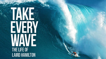 Take Every Wave: The Life of Laird Hamilton